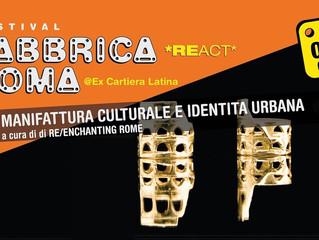 Re/ENCHANTING al Festival Fabbrica Roma React - dal 5 al 7 ottobre 2018 Ex Cartiera Latina - Via App