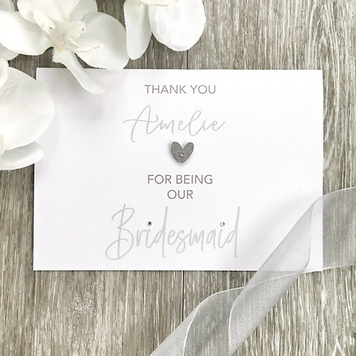 Thank you for being our Bridesmaid at our Wedding Card