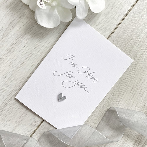 I'm Here for You - Kindness Card
