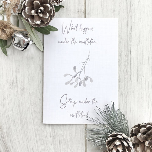 What Happens Under The Mistletoe - Christmas Card