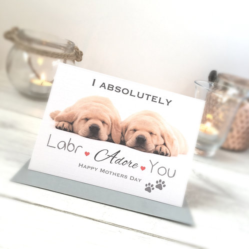 I Absolutely 'Labr-adore You' - Mother's Day Card