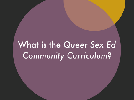"""What is the """"Queer Sex Ed Community Curriculum?"""""""