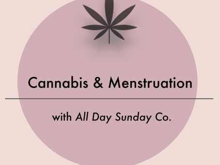 Destigmatizing (and degendering) Cannabis and Menstruation with All Day Sunday Co.