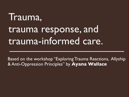 Trauma, trauma response, and trauma-informed care