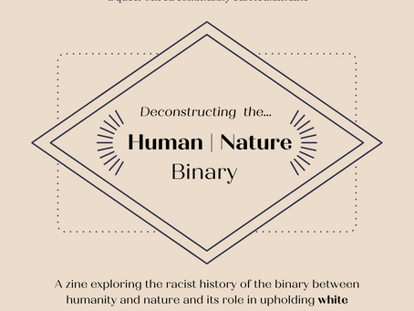 The Colonial History of the Human | Nature Binary and it's Role in Upholding White Supremacy