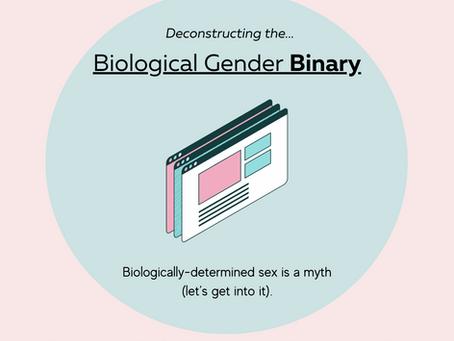 Deconstructing the Biological Gender Binary