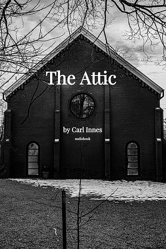 The Attic by Carl Innes (Audiobook)