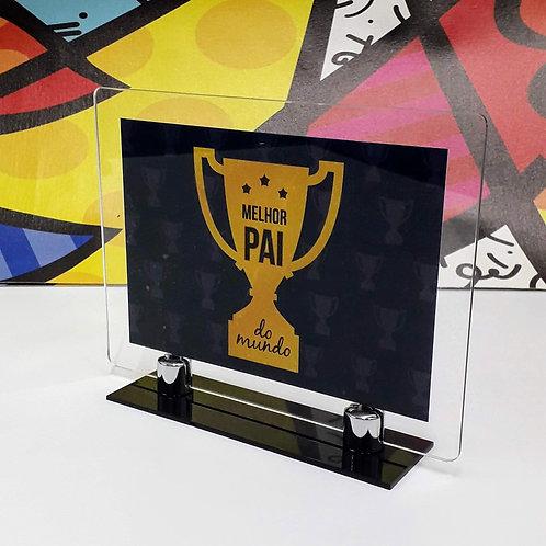 Porta-retrato em acrílico - Troféu Melhor Pai do Mundo - Dia dos Pais