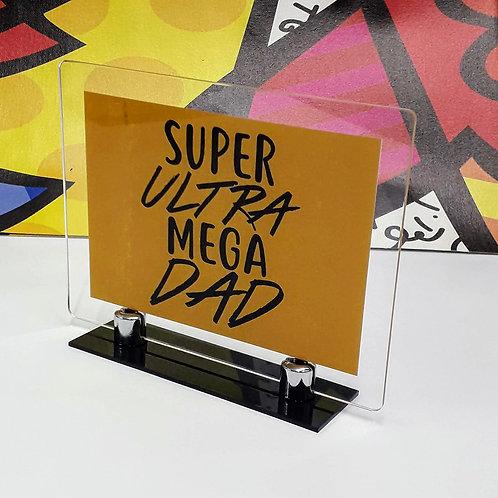 Porta-retrato em acrílico Super Ultra Mega DAD - Dia dos Pais