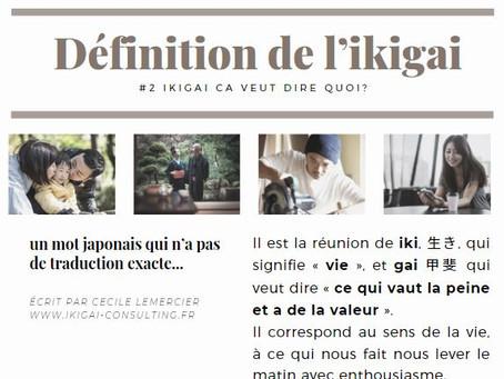 #2 Définition, Ikigai ça veut dire quoi ?