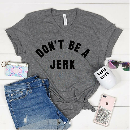 Don't be a Jerk Womans T