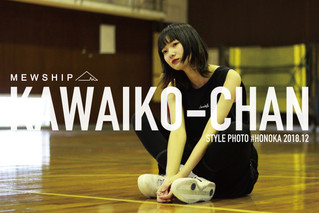 "KAWAIKO-CHAN ""HONOKA"" 2018.12"