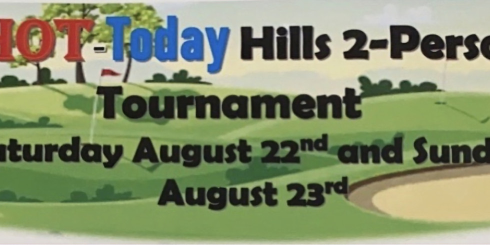 HOT Today Hills 2-Person Tournament... CALL 940-325-8403 TO SIGN UP AND FOR MORE INFO