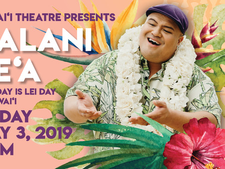 Hawaii Theatre Center Presents KALANI PE'A – MAY DAY IS LEI DAY IN HAWAII