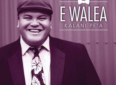 Kalani Pe'a Lyrics - E Walea
