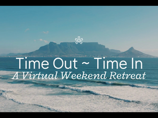Time Out ~ Time In: A Virtual Weekend Retreat
