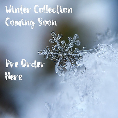 Winter Collection - Pre Order