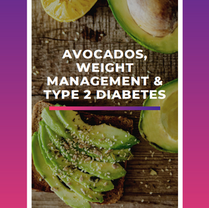 Avocados, Weight Management & Type 2 Diabetes