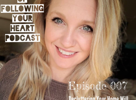 007 - Decluttering Your Home Will Improve Your Life With Kelly Drake