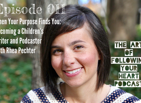 011 - When Your Purpose Finds You: Becoming a Children's Writer and Podcaster With Rhea Pechter