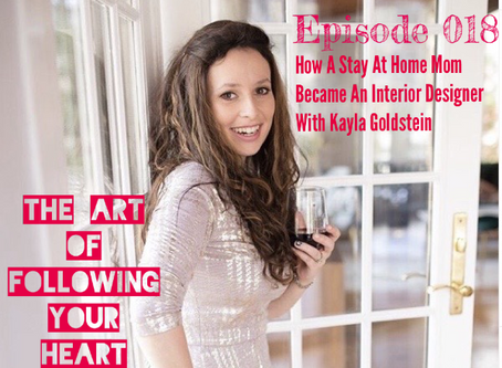 018 - Becoming An Interior Designer With Kayla Goldstein