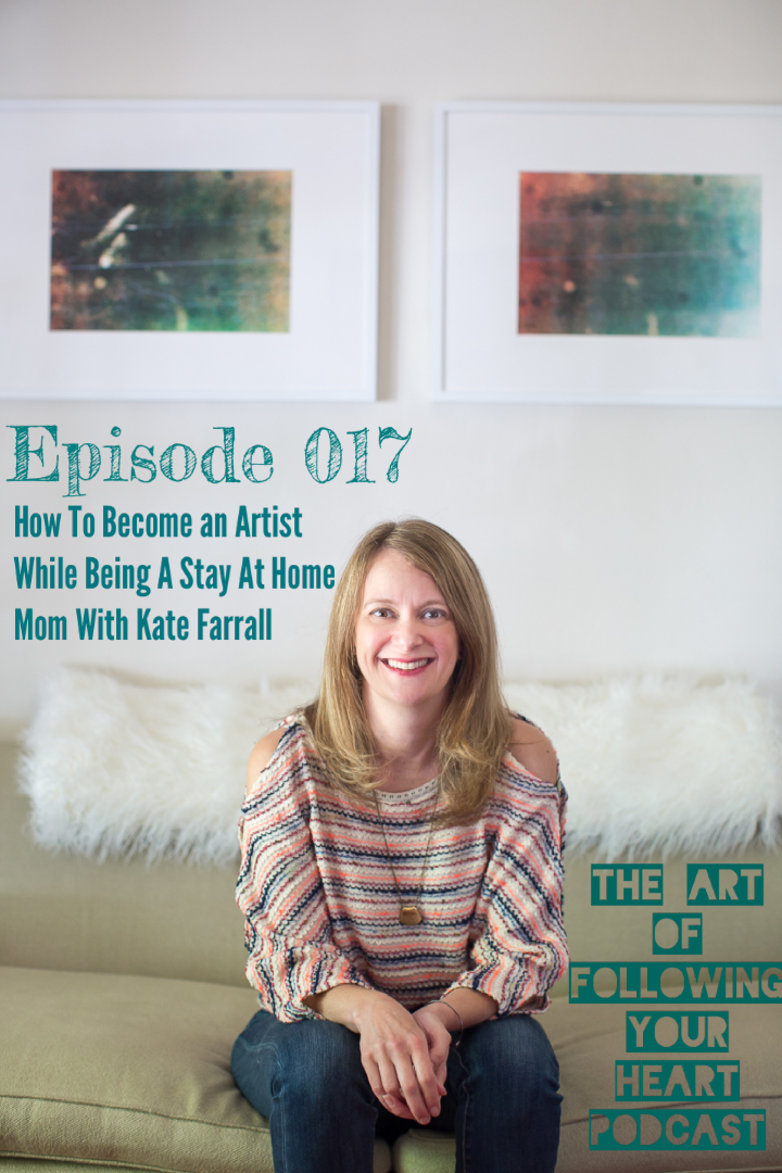 How To Become An Artist While Being A Stay At Home Mom With Kate Farrall
