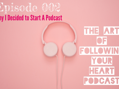 002 - Why I Decided to Start a Podcast - When You Have a Calling and It Won't Leave You Alone
