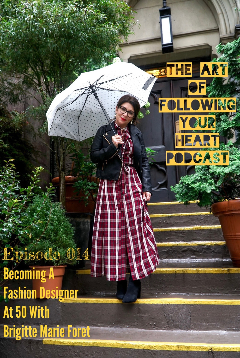 Becoming a Fashion Designer At 50 With Brigette Marie Foret - The Art of Following Your Heart Podcast