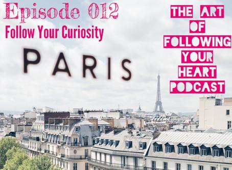 012 - Follow Your Curiosity