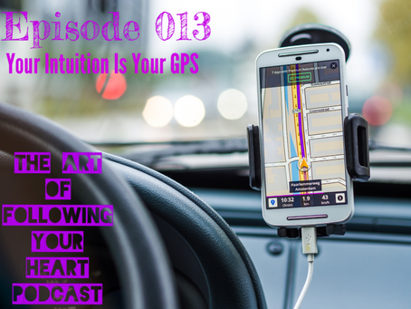 013 - Your Intuition Is Your GPS