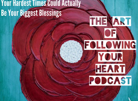 003 - Your Hardest Times Could Actually Be Your Biggest Blessings