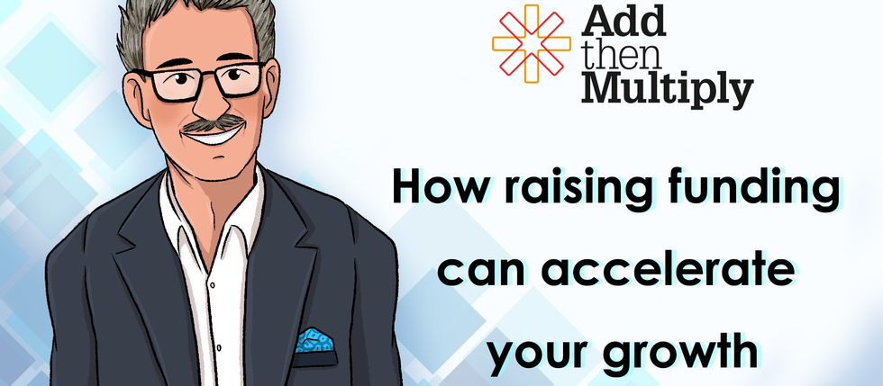 How raising funding can accelerate your growth!