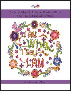 I Am Who I Say I Am Adult Coloring Book