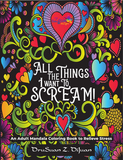 All The Things I Want To Scream Adult Coloring Book
