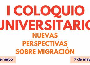 I Coloquio Universitario: Nuevas perspectivas sobre migración