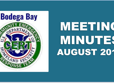 Minutes, Friday, August 23, 2019 at 11:00 am Bodega Bay CERT Board Meeting, Bodega Bay Fire Station