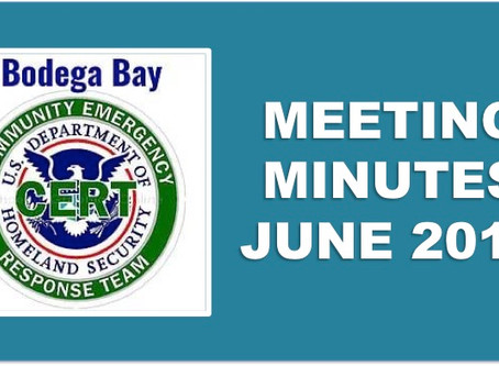Minutes, Thursday, July 17, 2019 at 11:00 am Bodega Bay CERT Meeting Bodega Bay Fire Station