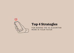 Top 4 strategies for making the Instagram algorithm work in your favor