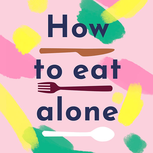 How to Eat Alone_Square.jpg