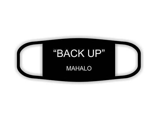 """""""Back Up""""Mahalo Face Mask"""