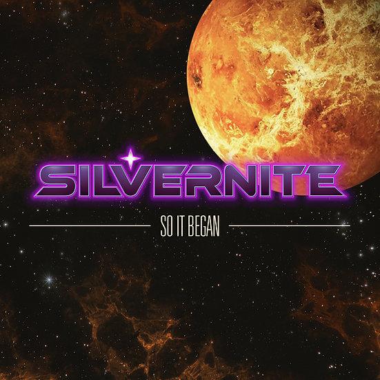 Silvernite - So It Began
