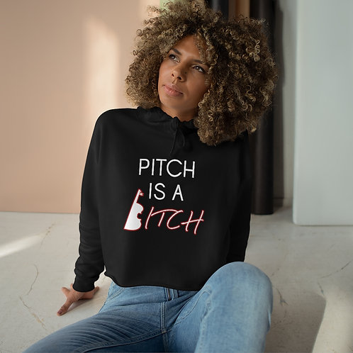 Pitch Is A Bitch -- Women's Crop Hoodie