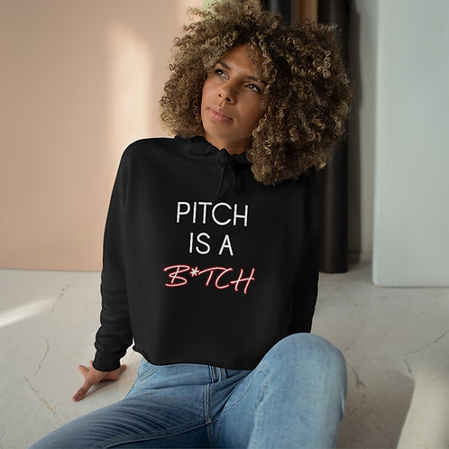 Pitch Is A B*tch (Censored) -- Women's Crop Hoodie