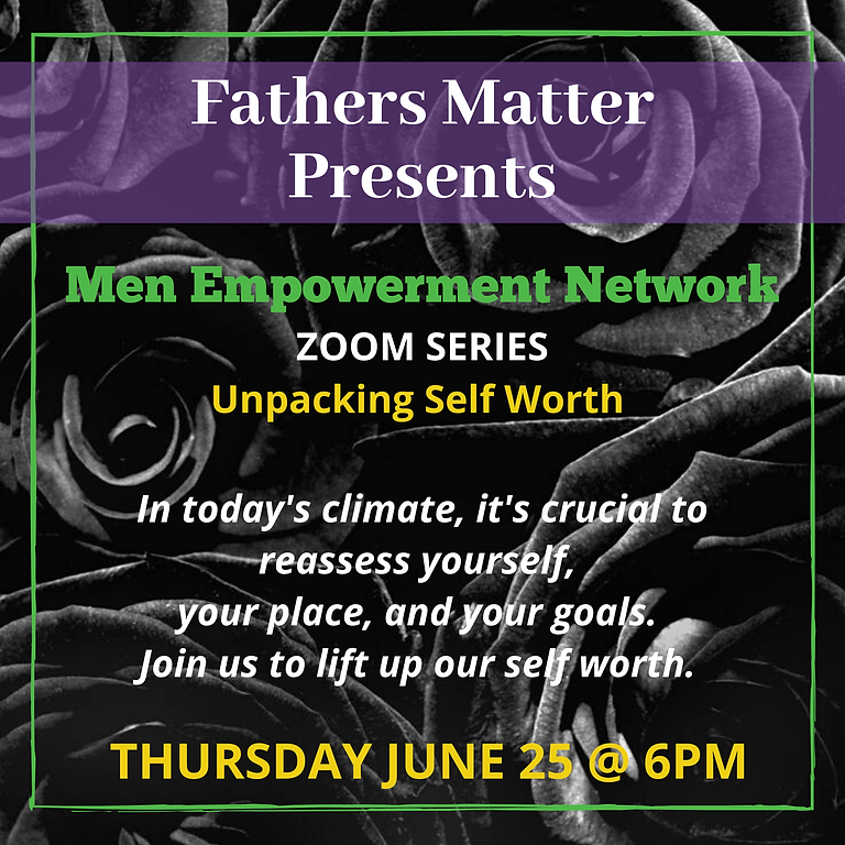 Men Empowerment Network - Self Worth 6/25/2020