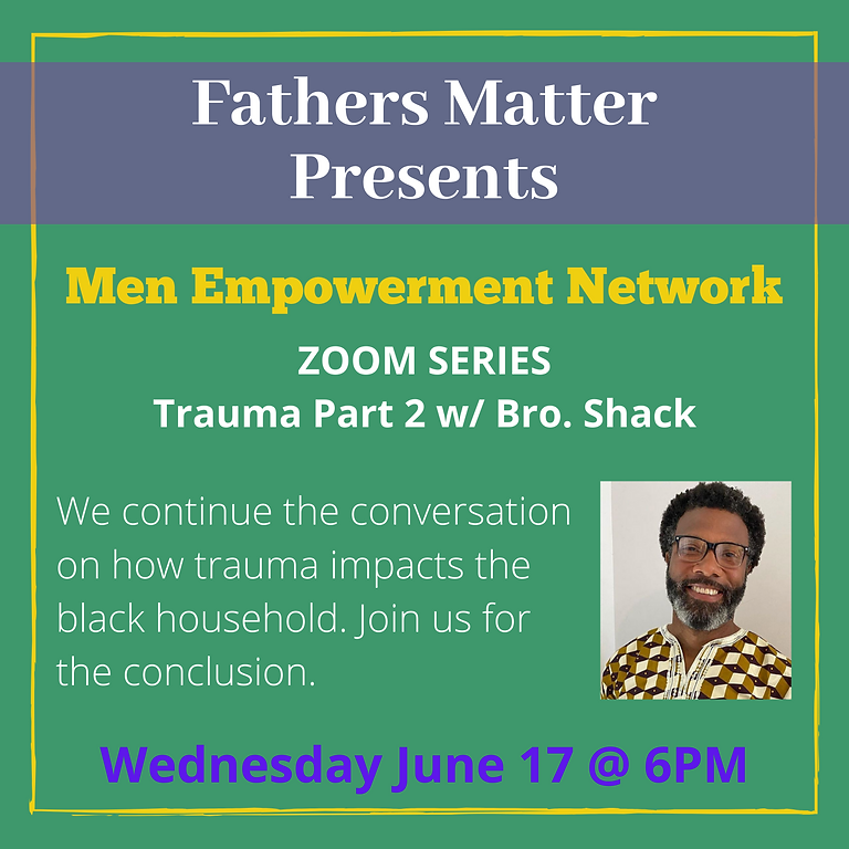 Men Empowerment Network - Trauma Pt2 6/17/20
