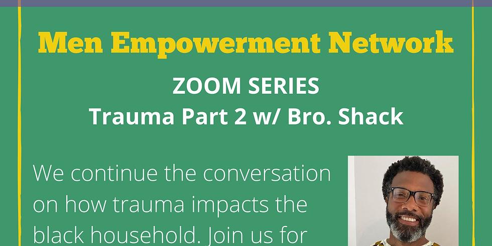 Men Empowerment Network - Trauma Pt2 6/17/20