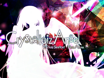 New Album「Crystalloiz. Angel」2015/12/25 Release!!