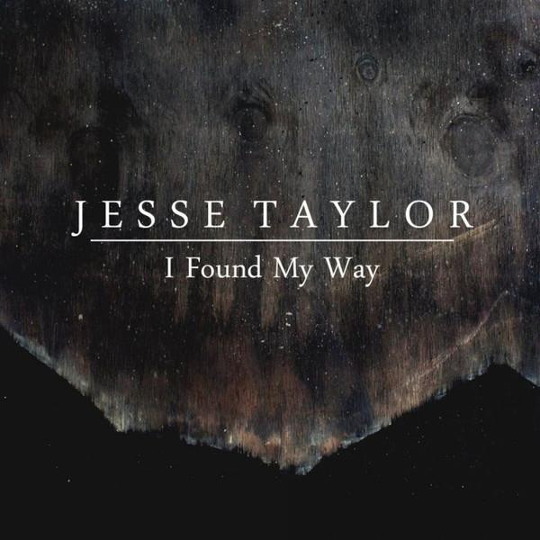 JESSE TAYLOR - I FOUND MY WAY (EP)