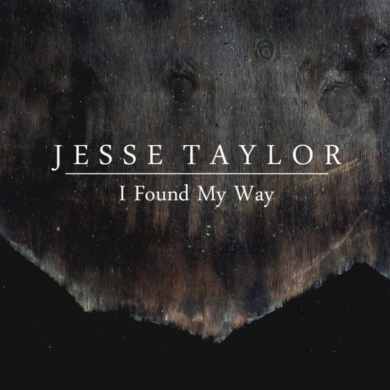 JESSE TAYLOR - I FOUND MY WAY (EP)