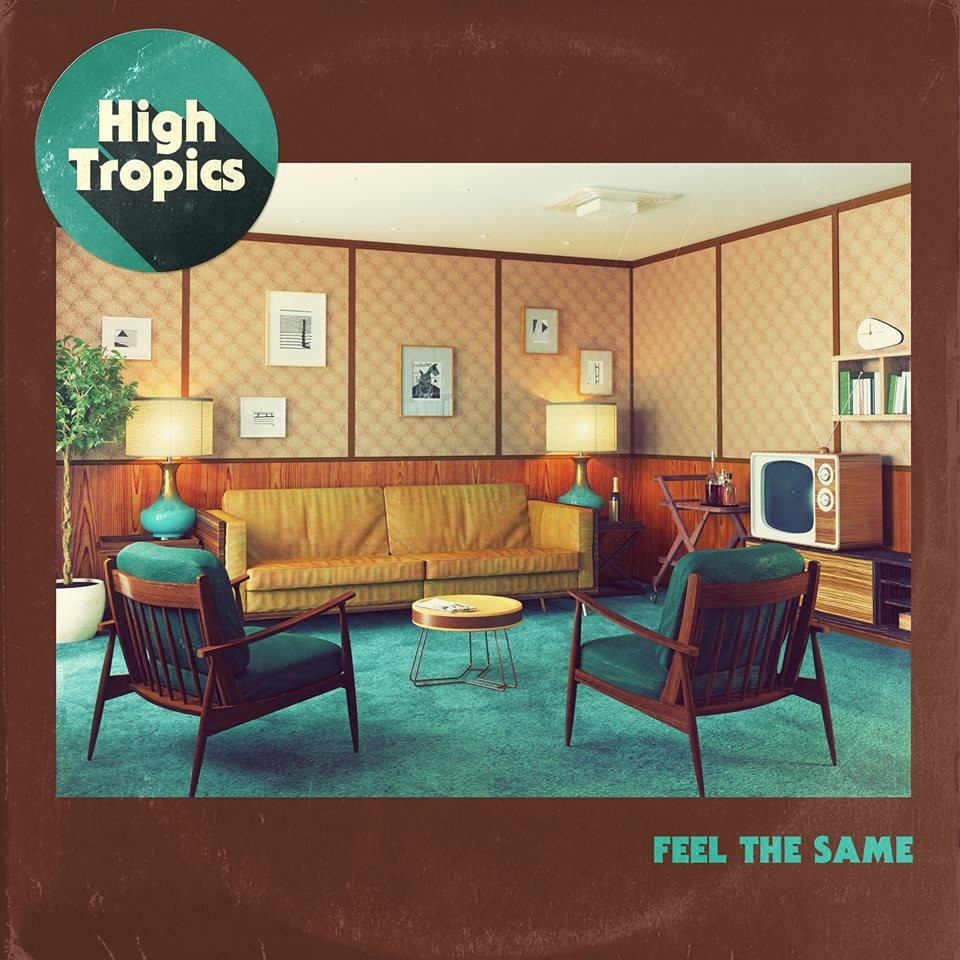 HIGH TROPICS - FEEL THE SAME (Single)